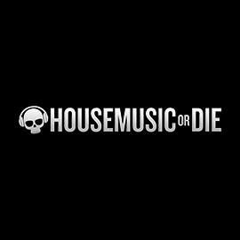 House Music or Die